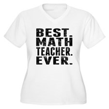 Best. Math Teacher. Ever. Plus Size T-Shirt
