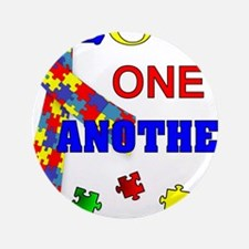 Autism Awareness Love one another Button