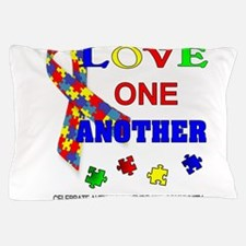 Autism Awareness Love one another Pillow Case