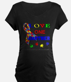 Autism Awareness Love one another Maternity T-Shir