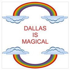 Dallas is Magical Poster