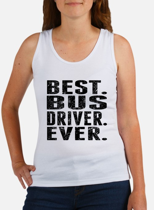 Best. Bus Driver. Ever. Tank Top