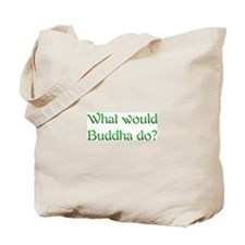 What Would Buddha Do Tote Bag