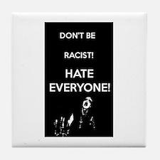HATE EVERYONE Tile Coaster
