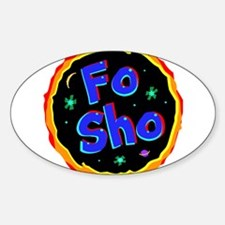 fo sho Decal