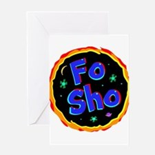 fo sho Greeting Cards