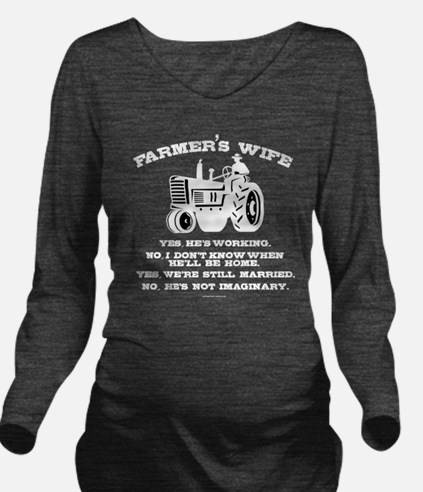 Farmer's Wife Joke Long Sleeve Maternity T-Shirt