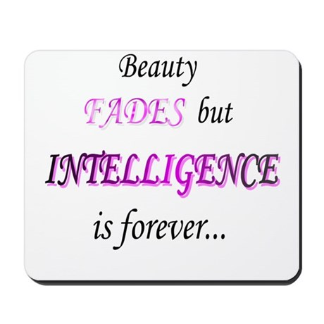 Intelligence is forever Mousepad