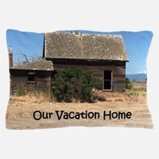 Vacation Home Pillow Case