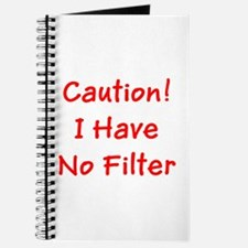 Caution! I Have No Filter Ronald's Fave Journal