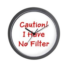 Caution! I Have No Filter Ronald's Fav Wall Clock