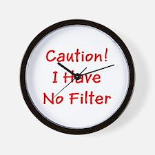 Caution! I Have No Filter Ronald's Fav Wall Clock