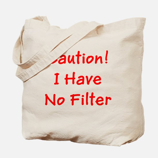 Caution! I Have No Filter Ronald's Fave Tote Bag
