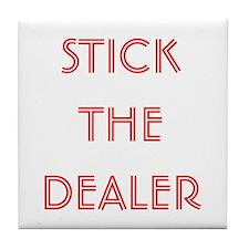 Stick The Dealer Tile Coaster
