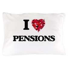 I Love Pensions Pillow Case
