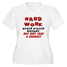 HARD WORK NEVER K T-Shirt