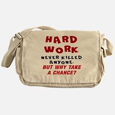 HARD WORK NEVER KILLED ANYONE... Messenger Bag