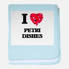 I Love Petri Dishes baby blanket