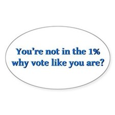 You're not in the 1%, why vote like Decal