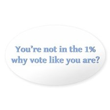 You're Not In The 1%, Why Vot Sticker (oval 10