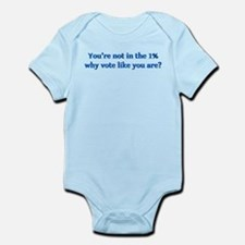 You're not in the 1%, why vote lik Infant Bodysuit