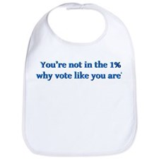 You're not in the 1%, why vote like you are? Bib