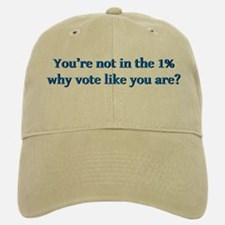 You're not in the 1%, why vote like you are? Baseball Baseball Cap