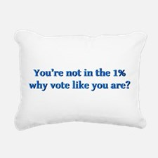 You're not in the 1%, wh Rectangular Canvas Pillow