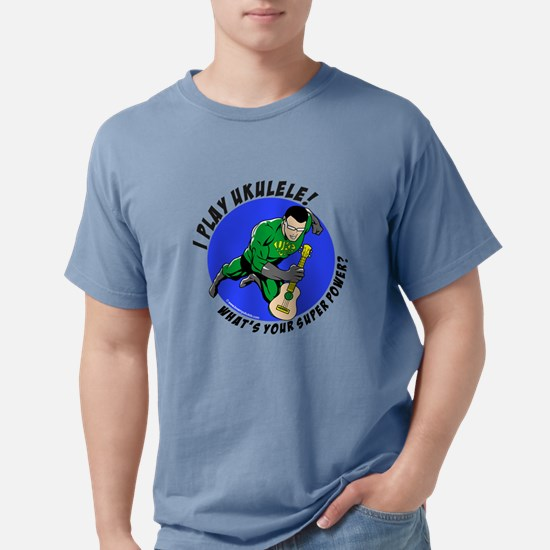 I Play Ukulele! What's Your Super Power? T-Shirt