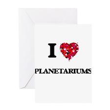 I Love Planetariums Greeting Cards