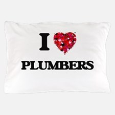 I Love Plumbers Pillow Case