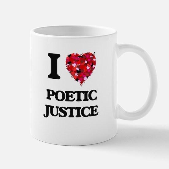I Love Poetic Justice Mugs