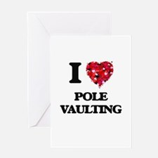 I Love Pole Vaulting Greeting Cards