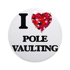 I Love Pole Vaulting Ornament (Round)