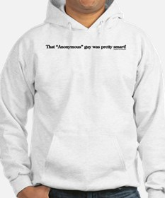 That anonymous guy was smart Hoodie