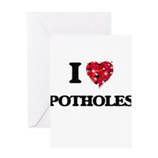I Love Potholes Greeting Cards