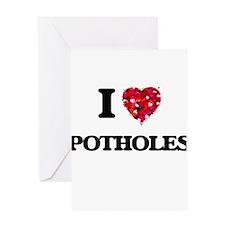 I Love Potholes Greeting Cards