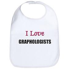 I Love GRAPHOLOGISTS Bib