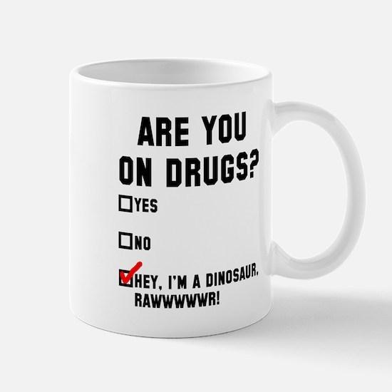 Hey I'm a dinosaur Mug