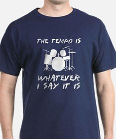 The tempo is what I say T-Shirt