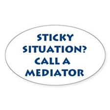 """""""Sticky Situation? Call a Mediator"""" Oval Decal"""