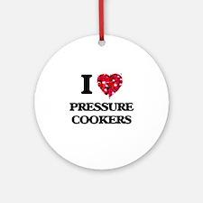I Love Pressure Cookers Ornament (Round)