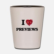I Love Previews Shot Glass