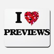 I Love Previews Mousepad