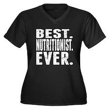 Best. Nutritionist. Ever. Plus Size T-Shirt