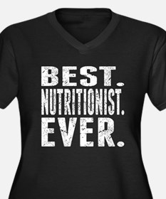 Best. Nutritionist. Ever. Plus Size T-Shirt