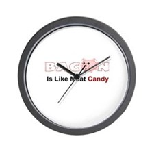BACON IS LIKE MEAT CANDY Wall Clock