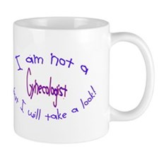 I am not a Gynecologist Cup Mugs