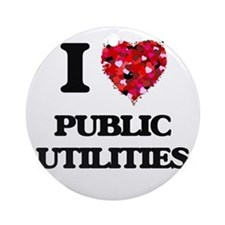 I Love Public Utilities Ornament (Round)