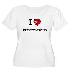 I Love Publications Plus Size T-Shirt